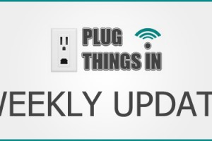 Plug Things In Weekly Roundup: August 19th to 31st